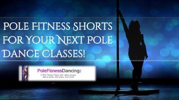 Pole Fitness Shorts For Your Next Pole Dance Classes