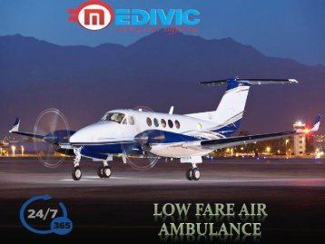 Reliable Air Ambulance Kolkata by Medivic Aviation at Economic Cost