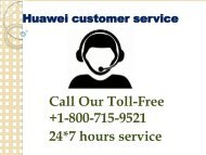 Know solution with huawei customer service +1-800-715-9521