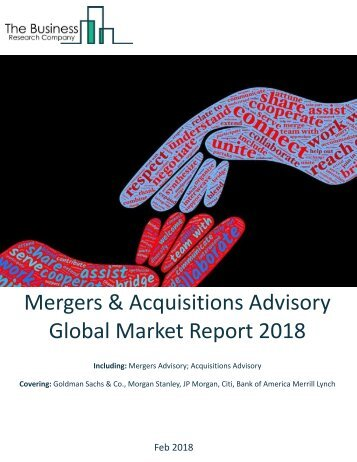 Mergers And Acquisitions Advisory Global Market Report 2018