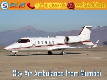 Receive Air Ambulance from Mumbai with Full ICU Setup by Sky Air Ambulance