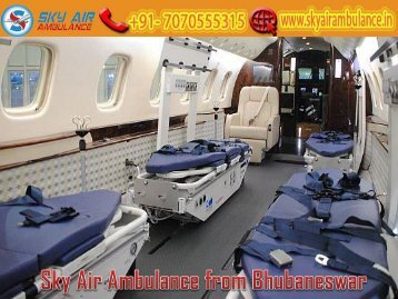 Receive Air Ambulance from Bhubaneswar with all A to Z Medical Equipment by Sky Air Ambulance
