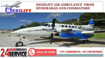 Avail Inexpensive Medilift Air Ambulance from Hyderabad and Coimbatore