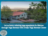 Let us have a relaxing yoga experience for lifetime through Yoga Retreats with DAlijo Yoga Retreats Center