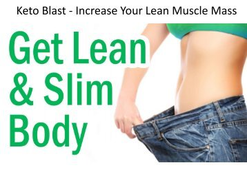 Keto Blast - Increase Your Lean Muscle Mass.output