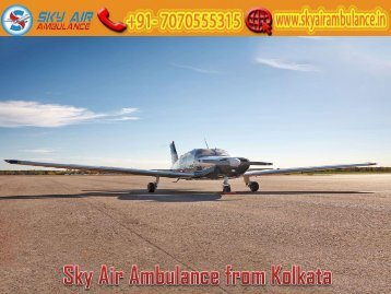 Receive Air Ambulance from Kolkata with Life-Saving Medical Equipment by Sky Air Ambulance