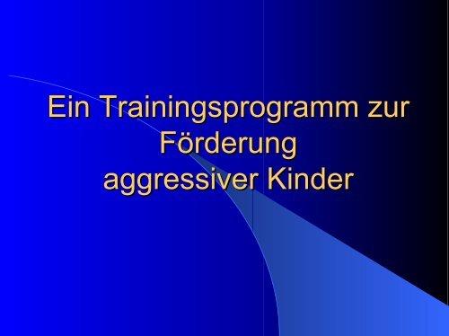 Ein Trainingsprogramm zur Förderung aggressiver Kinder