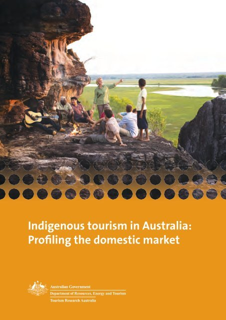 Indigenous tourism in Australia: Profiling the domestic market - Waitoc