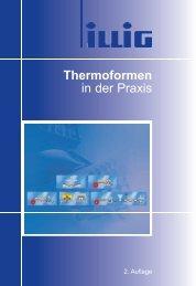 Thermoformen in der Praxis - ILLIG Maschinenbau GmbH & Co. KG