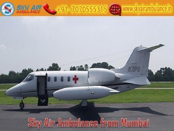 Get Air Ambulance from Mumbai at a very Low Cost by Sky Air Ambulance