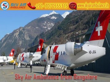 Get Air Ambulance from Bangalore with Up-To-Date Medical Equipment by Sky Air Ambulance