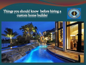 Things you should know  before hiring a custom home builder