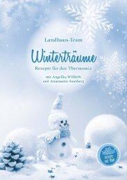 Landhaus-Team: Winterträume - Rezepte für den Thermomix