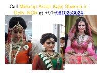 Call Makeup Artist Kajal Sharma in Delhi NCR at +91-9810253024