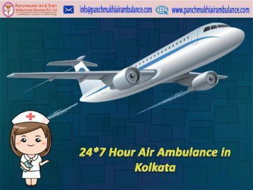 Get Instant and Secure Medical Support by Panchmukhi Air Ambulance in Kolkata