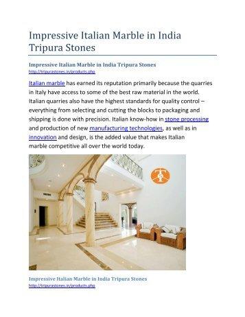 Impressive Italian Marble in India Tripura Stones