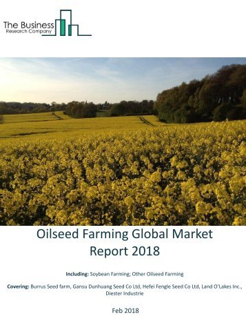 Oilseed Farming Global Market Report 2018