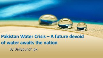 Pakistan Water Crisis – A future devoid of water awaits the nation