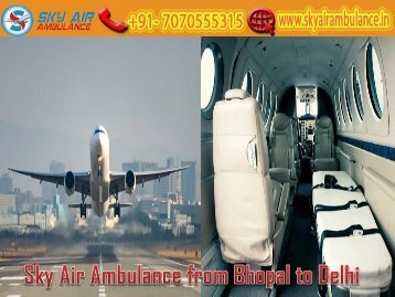 Take Air Ambulance from Bhopal at an Economic Cost by Sky Air Ambulance