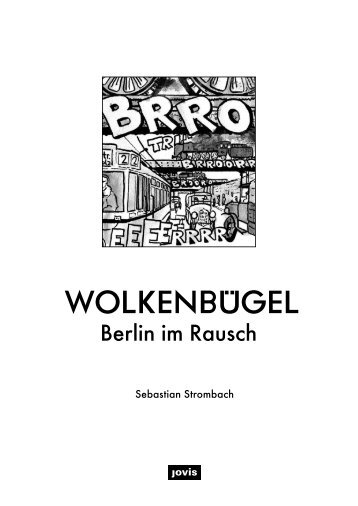 Wolkenbügel. Berlin im Rausch