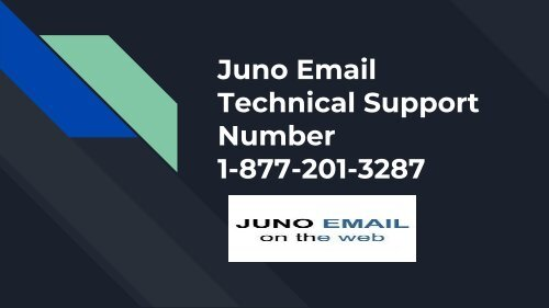Juno Email Technical Support Number 1 877 201 3287 Customer Service