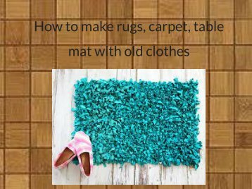 How to make rugs, carpet, table mat with old clothes