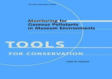 PDF Monitoring for Gaseous Pollutants in Museum Environments (Getty Conservation Institute Tools for Conservation) | Ebook
