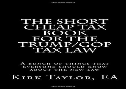 Read The Short Cheap Tax Book for the Trump/GOP Tax Law: A