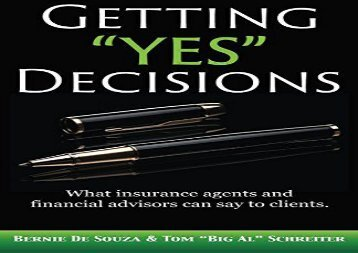 "Free Getting ""Yes"" Decisions: What insurance agents and financial advisors can say to clients. 