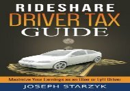 PDF Rideshare Driver Tax Guide: Maximize Your Earnings as an Uber or Lyft Driver | pDf books