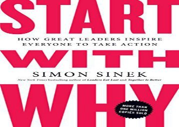 Read Start With Why: How Great Leaders Inspire Everyone to Take Action | Download file