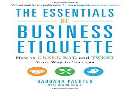 PDF The Essentials of Business Etiquette: How to Greet, Eat, and Tweet Your Way to Success | pDf books