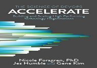 Free Accelerate: The Science of Lean Software and Devops: Building and Scaling High Performing Technology Organizations | pDf books