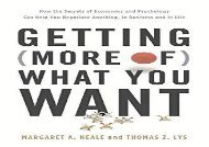 Read Getting (More of) What You Want: How the Secrets of Economics and Psychology Can Help You Negotiate Anything, in Business and in Life | pDf books