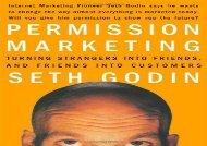 Read Permission Marketing: Strangers into Friends into Customers | PDF File