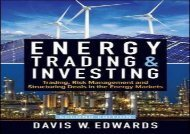 Download Energy Trading   Investing: Trading, Risk Management, and Structuring Deals in the Energy Markets, Second Edition | Ebook