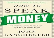 Read How to Speak Money: What the Money People Say-And What It Really Means | PDF File