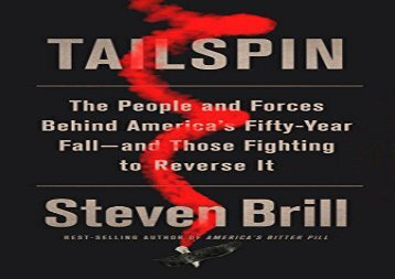 PDF Tailspin: The People and Forces Behind America s Fifty-Year Fall--and Those Fighting to Reverse It | pDf books