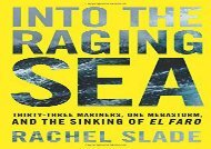 Download Into the Raging Sea: Thirty-Three Mariners, One Megastorm, and the Sinking of El Faro | Ebook