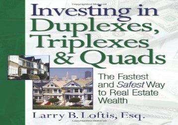 Read Investing in Duplexes, Triplexes, and Quads: The Fastest and Safest Way to Real Estate Wealth   pDf books