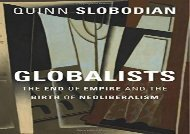 Free Globalists: The End of Empire and the Birth of Neoliberalism | pDf books