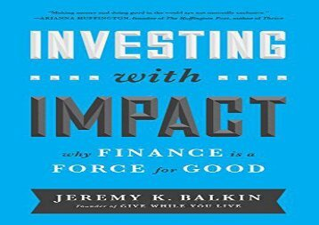 Read Investing with Impact: Why Finance is a Force for Good | pDf books