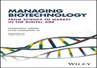 Free Managing Biotechnology: From Science to Market in the Digital Age   Download file