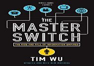 Download The Master Switch: The Rise and Fall of Information Empires | pDf books