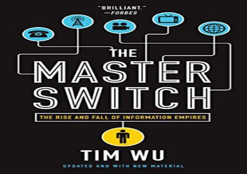 Download The Master Switch: The Rise and Fall of Information Empires   pDf books