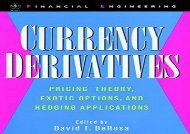 Download Currency Derivatives: Pricing Theory, Exotic Options, and Hedging Applications: Pricing Theory, Exotic Options, Hedging Applications (Wiley Series in Financial Engineering)   pDf books