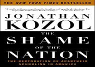 Download The Shame of the Nation: The Restoration of Apartheid Schooling in America | Download file