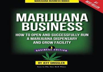 Free Marijuana Business: How to Open and Successfully Run a Marijuana Dispensary and Grow Facility | pDf books