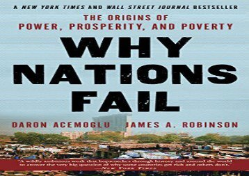 Read Why Nations Fail: The Origins of Power, Prosperity, and Poverty   PDF File