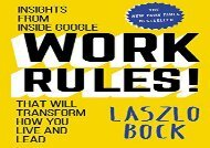 Free Work Rules!: Insights from Inside Google That Will Transform How You Live and Lead | Ebook